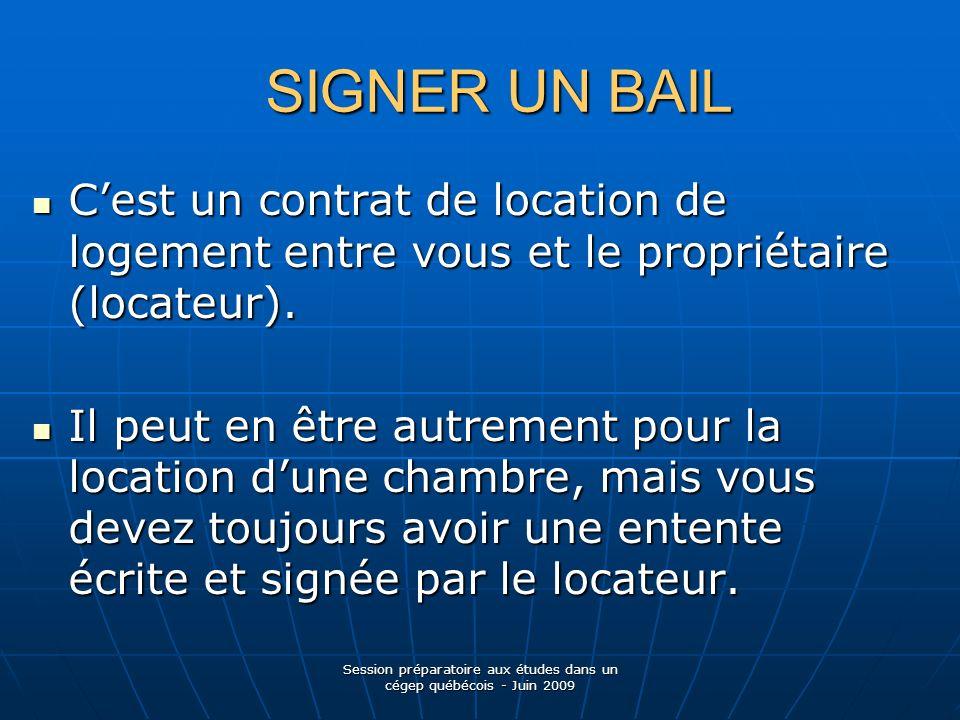 SIGNER UN BAIL Cest un contrat de location de logement entre vous et le propriétaire (locateur).