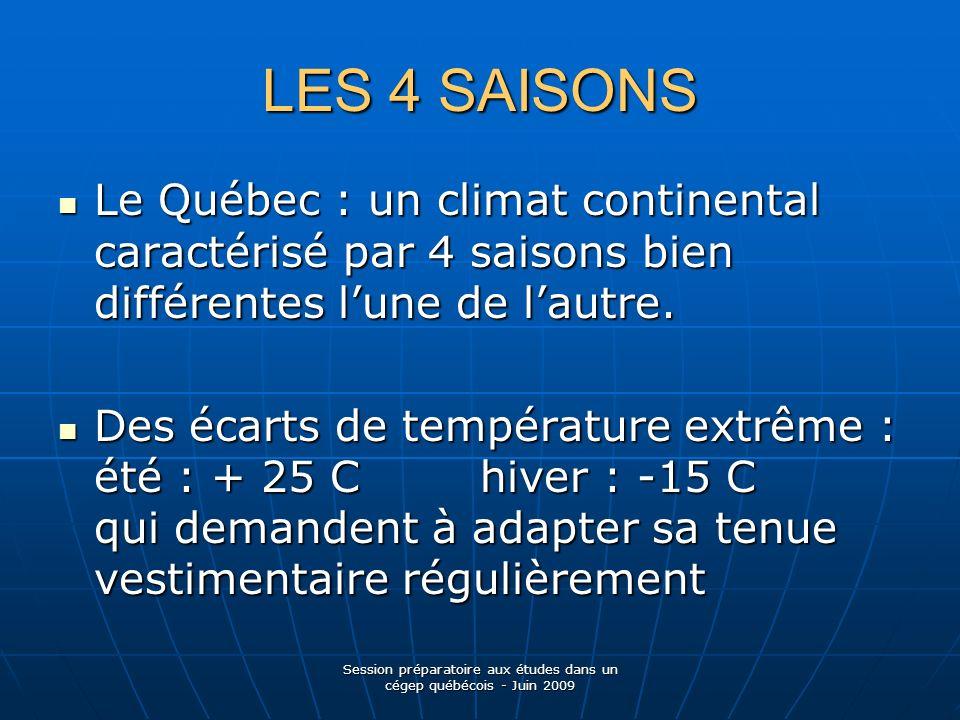 LES 4 SAISONS Le Québec : un climat continental caractérisé par 4 saisons bien différentes lune de lautre.