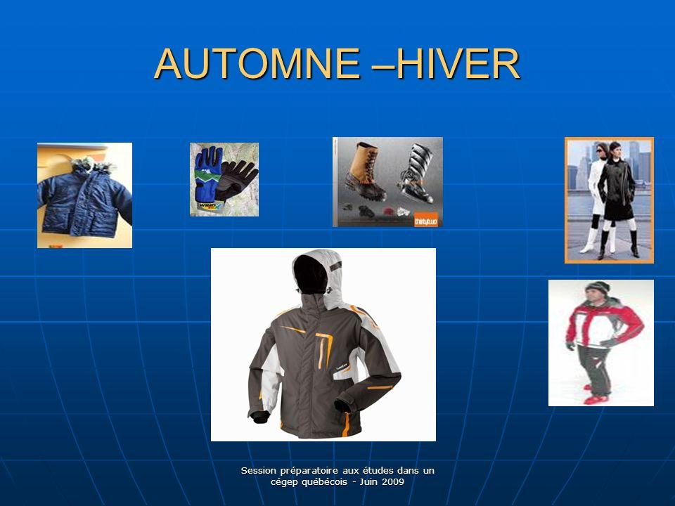 AUTOMNE –HIVER Session préparatoire aux études dans un cégep québécois - Juin 2009