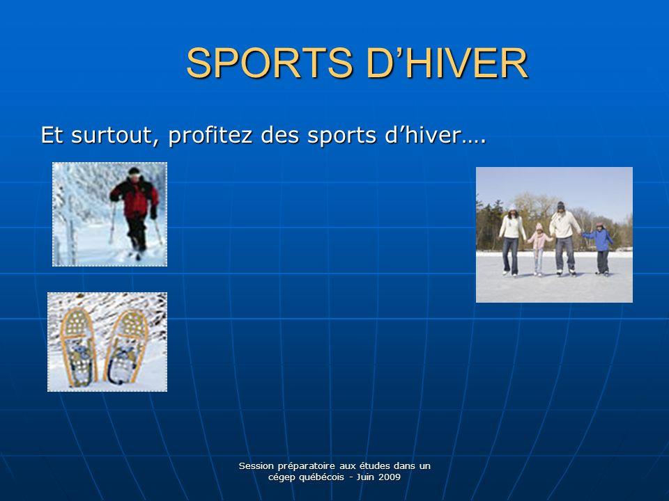 SPORTS DHIVER SPORTS DHIVER Et surtout, profitez des sports dhiver….