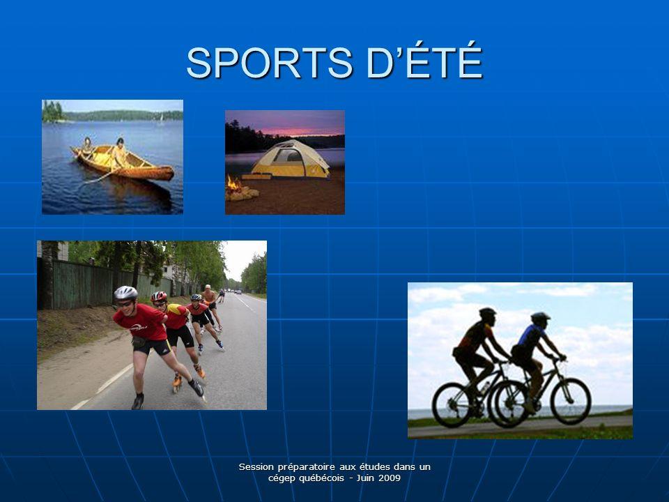 SPORTS DÉTÉ Session préparatoire aux études dans un cégep québécois - Juin 2009
