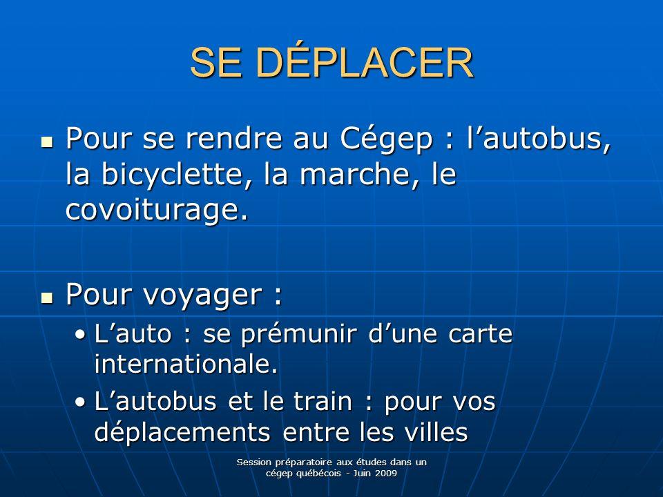SE DÉPLACER Pour se rendre au Cégep : lautobus, la bicyclette, la marche, le covoiturage.