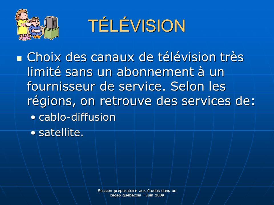 TÉLÉVISION Choix des canaux de télévision très limité sans un abonnement à un fournisseur de service.