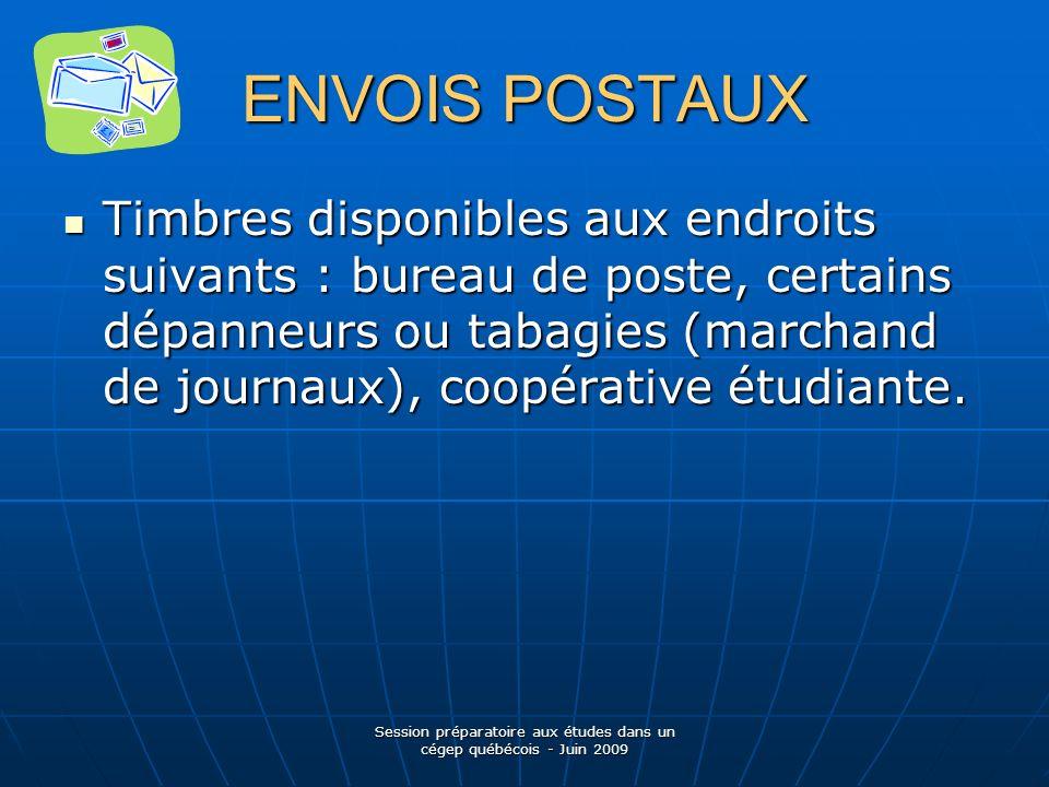 ENVOIS POSTAUX Timbres disponibles aux endroits suivants : bureau de poste, certains dépanneurs ou tabagies (marchand de journaux), coopérative étudiante.