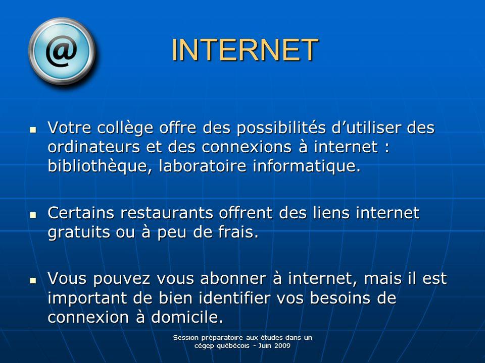 INTERNET Votre collège offre des possibilités dutiliser des ordinateurs et des connexions à internet : bibliothèque, laboratoire informatique.