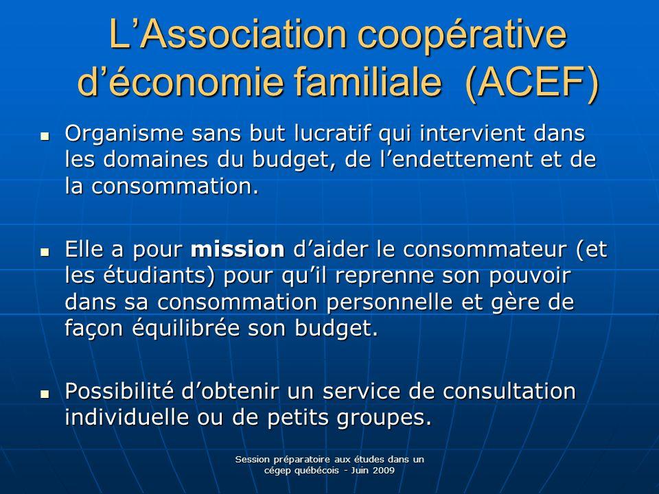 LAssociation coopérative déconomie familiale (ACEF) Organisme sans but lucratif qui intervient dans les domaines du budget, de lendettement et de la consommation.