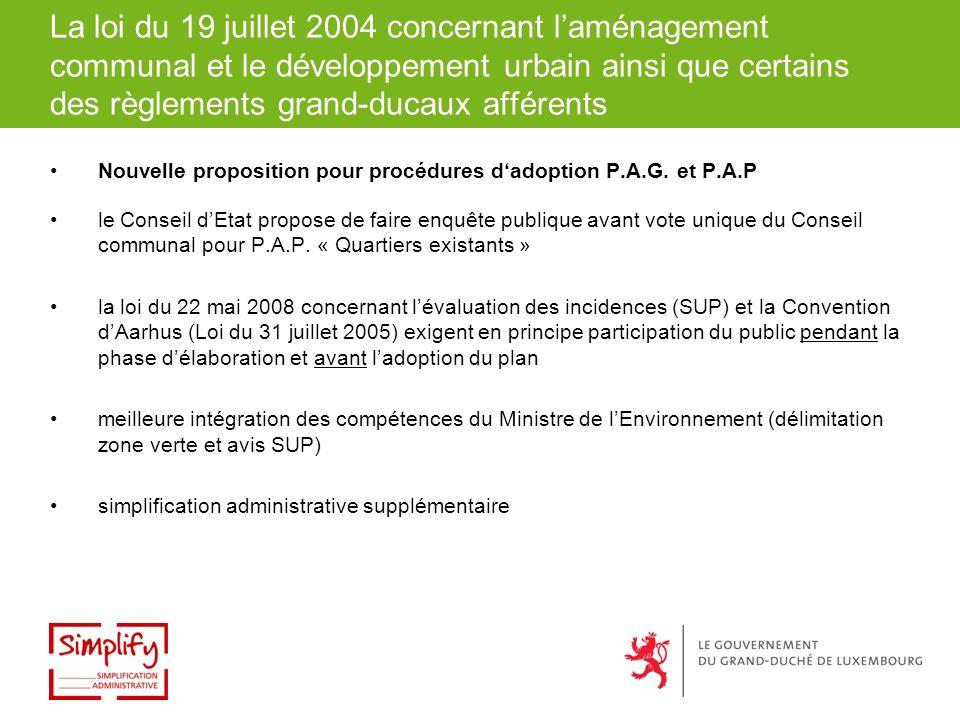La loi du 19 juillet 2004 concernant laménagement communal et le développement urbain ainsi que certains des règlements grand-ducaux afférents Nouvelle proposition pour procédures dadoption P.A.G.
