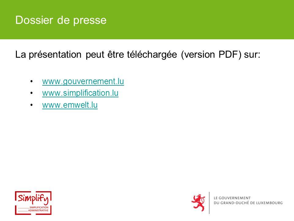 Dossier de presse La présentation peut être téléchargée (version PDF) sur: www.gouvernement.lu www.simplification.lu www.emwelt.lu