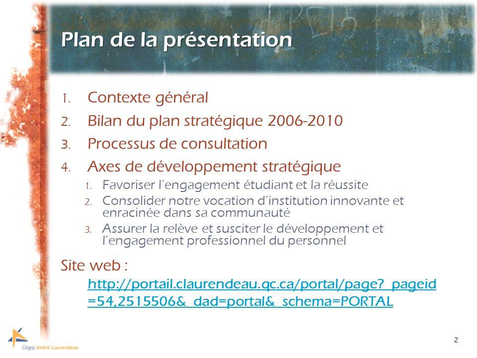 2 Plan de la présentation 1. Contexte général 2. Bilan du plan stratégique 2006-2010 3.