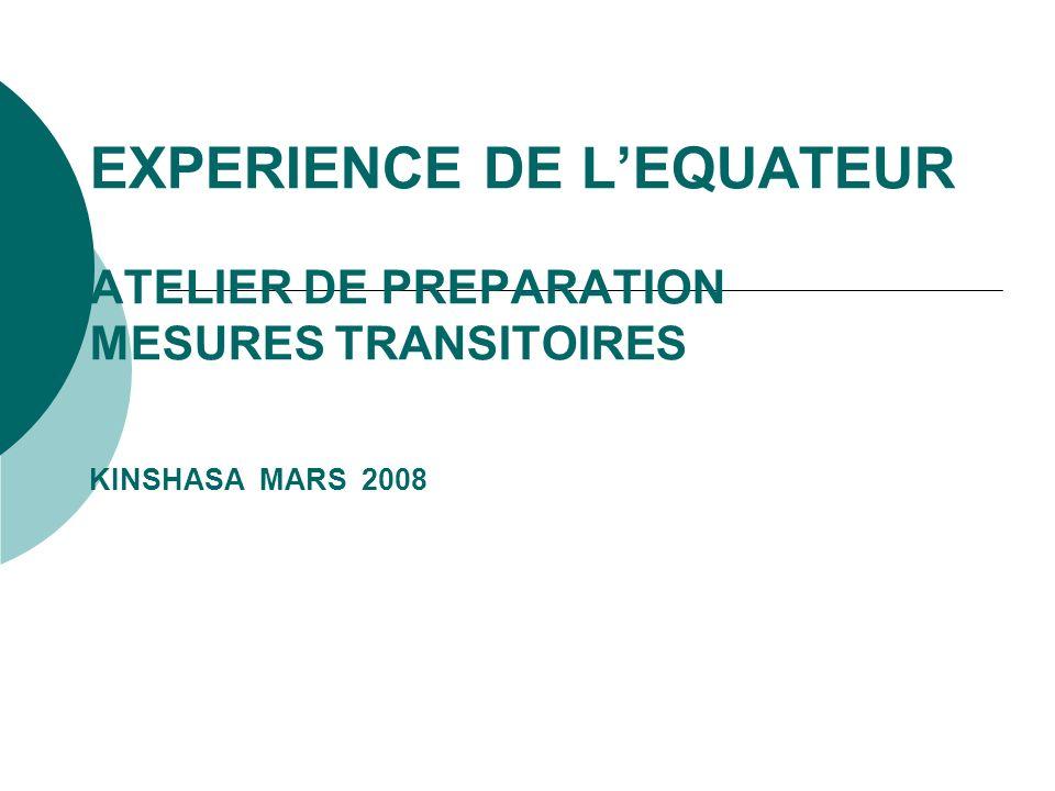 EXPERIENCE DE LEQUATEUR ATELIER DE PREPARATION MESURES TRANSITOIRES KINSHASA MARS 2008