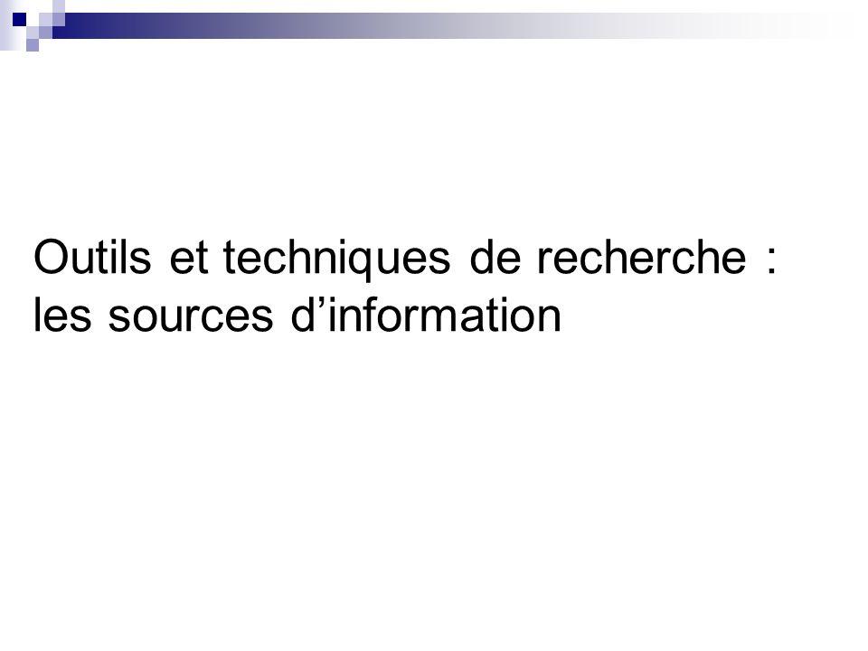Outils et techniques de recherche : les sources dinformation