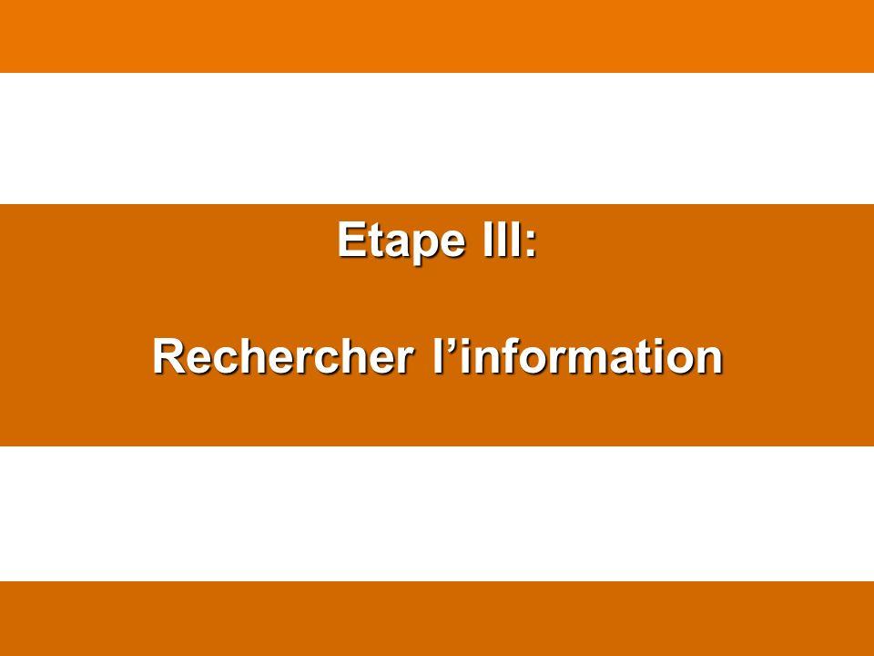 Etape III: Rechercher linformation