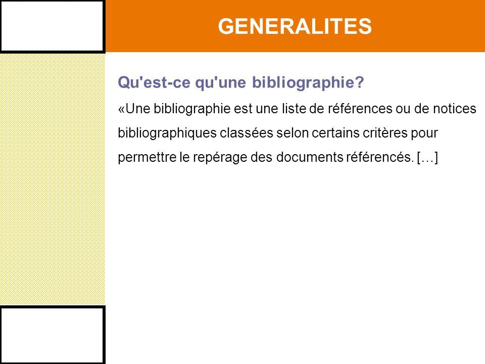 GENERALITES Qu est-ce qu une bibliographie.
