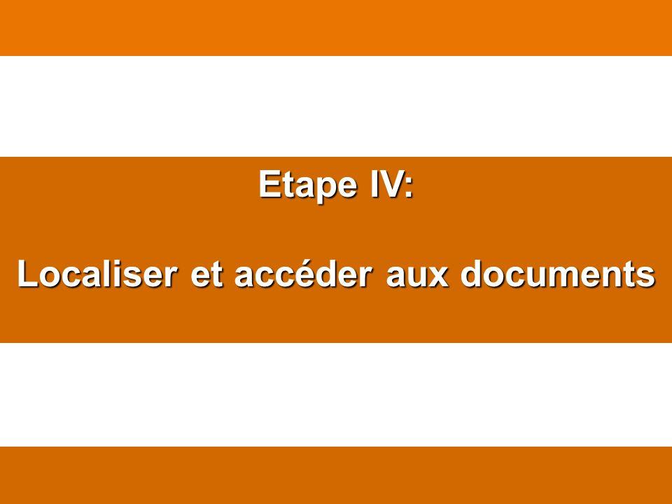 Etape IV: Localiser et accéder aux documents