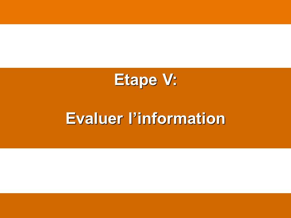 Etape V: Evaluer linformation