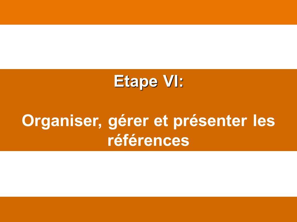 Etape VI: Organiser, gérer et présenter les références