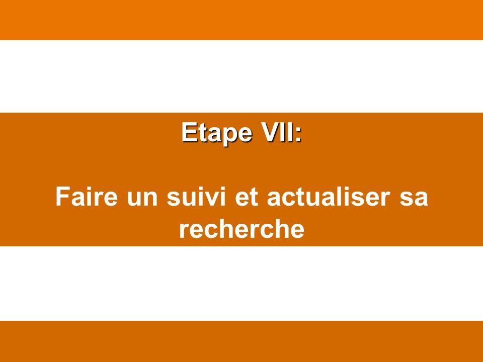Etape VII: Faire un suivi et actualiser sa recherche