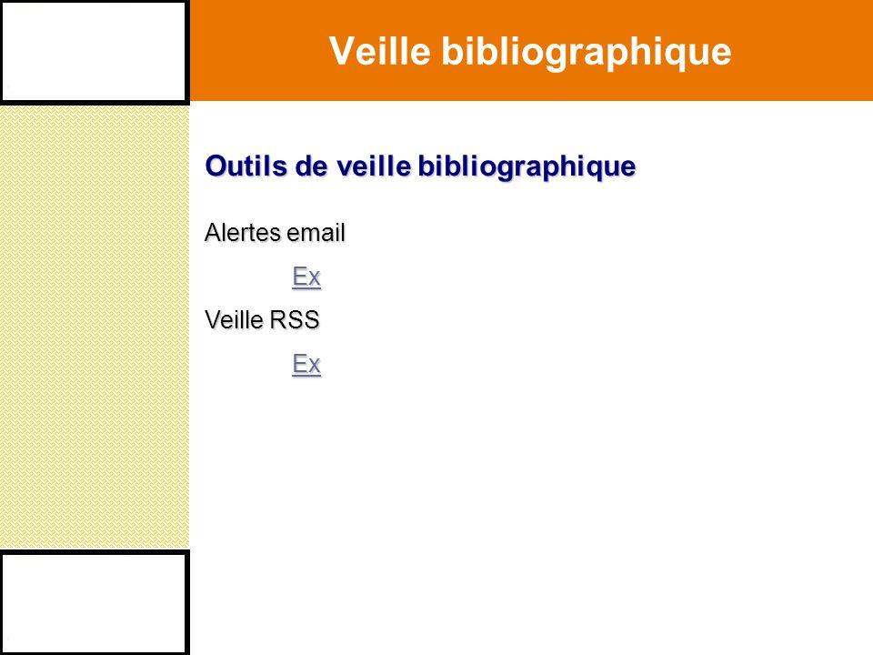 Veille bibliographique Outils de veille bibliographique Alertes email Ex Veille RSS Ex