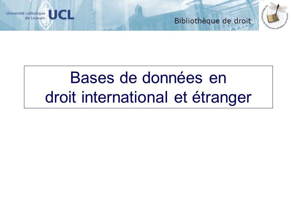 Bibliothèque de droit Bases de données en droit international et étranger