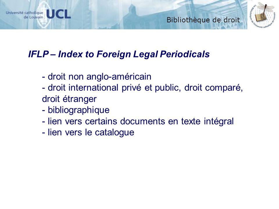 Bibliothèque de droit IFLP – Index to Foreign Legal Periodicals - droit non anglo-américain - droit international privé et public, droit comparé, droi
