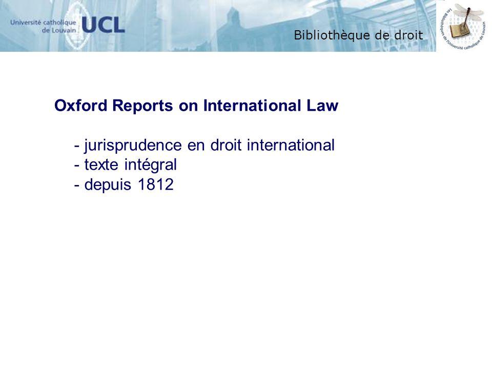 Bibliothèque de droit Oxford Reports on International Law - jurisprudence en droit international - texte intégral - depuis 1812