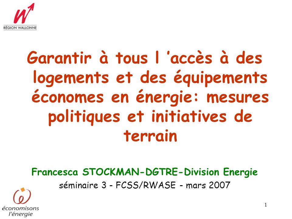 1 Garantir à tous l accès à des logements et des équipements économes en énergie: mesures politiques et initiatives de terrain Francesca STOCKMAN-DGTR