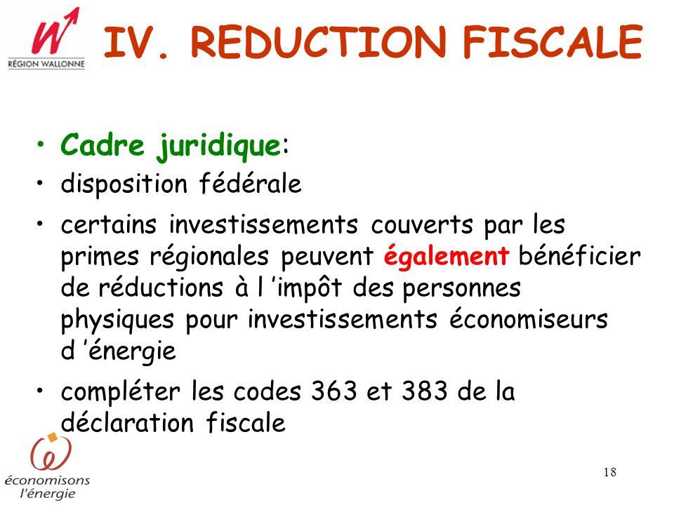 18 IV. REDUCTION FISCALE Cadre juridique: disposition fédérale certains investissements couverts par les primes régionales peuvent également bénéficie
