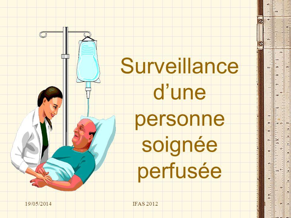 IFAS 2012 Surveillance dune personne soignée perfusée 19/05/20141