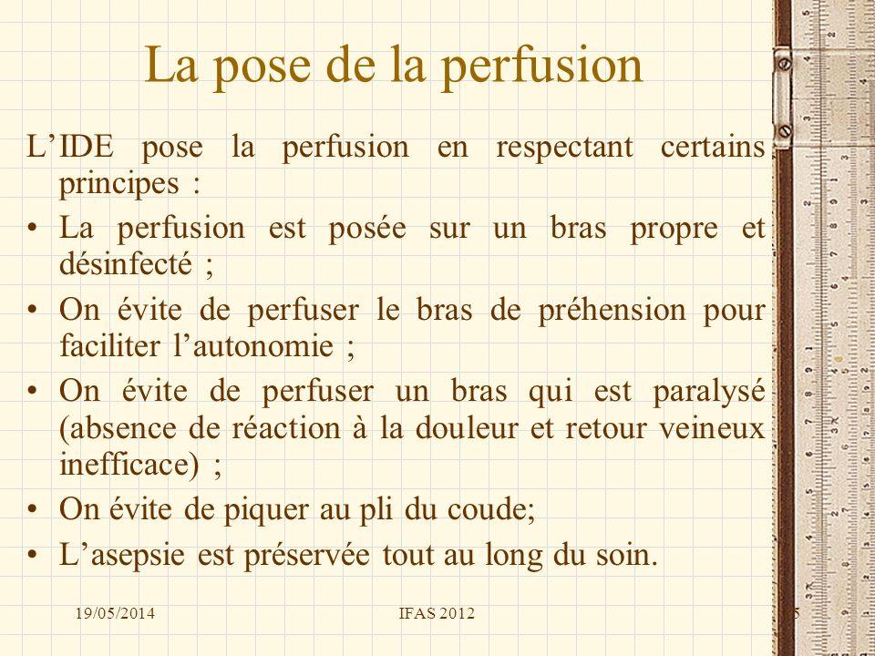 La pose de la perfusion LIDE pose la perfusion en respectant certains principes : La perfusion est posée sur un bras propre et désinfecté ; On évite d