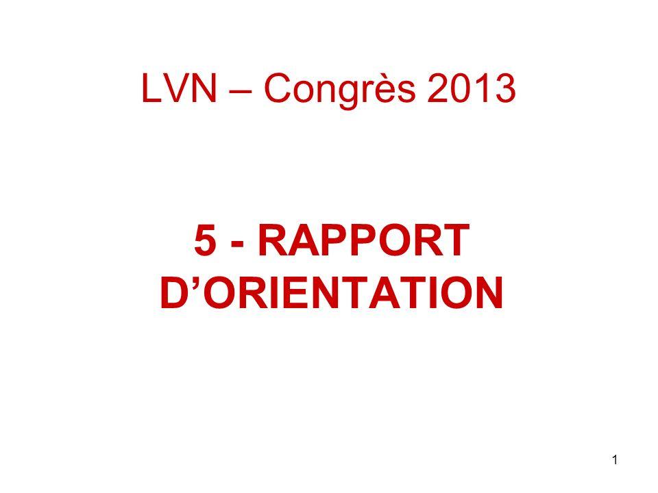 1 LVN – Congrès 2013 5 - RAPPORT DORIENTATION