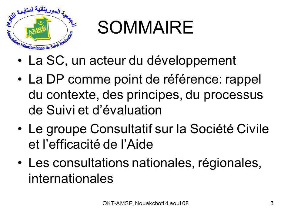 OKT-AMSE, Nouakchott 4 aout 0824 Role des OSC Evaluation participative En amont et en aval Un prealable: renforcement des capacites