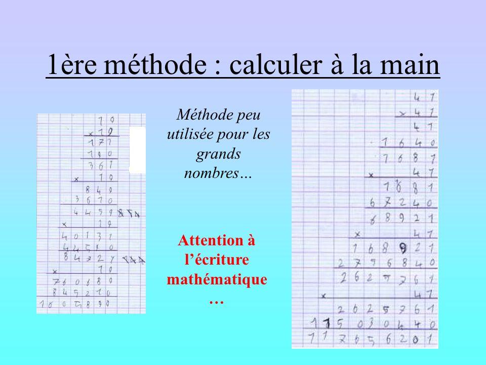 Où est la méthode? Avant de voir les 3 méthodes, remarquons que certains concluent sans expliquer, écrivant des nombres « au hasard? » Ces résultats s