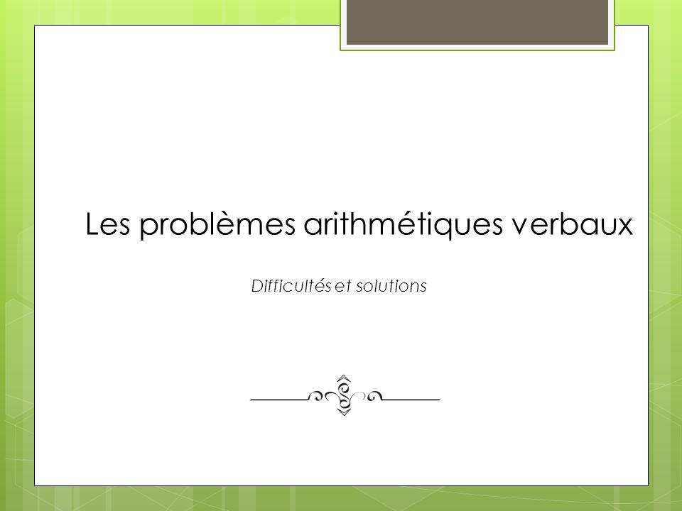 Les problèmes verbaux La difficulté des problèmes verbaux ne tient pas uniquement dans le traitement des opérations mais (principalement) dans la compréhension de la situation-problème =A opération identique, certains problèmes sont plus difficiles que dautres