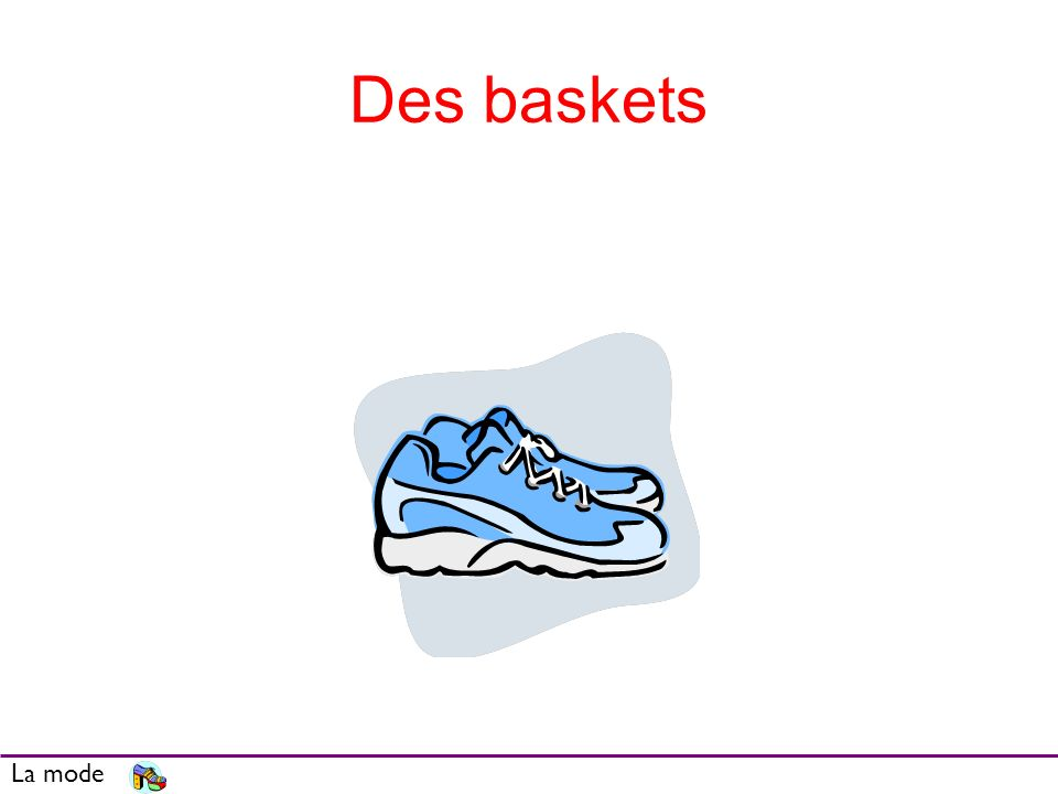 Des baskets La mode