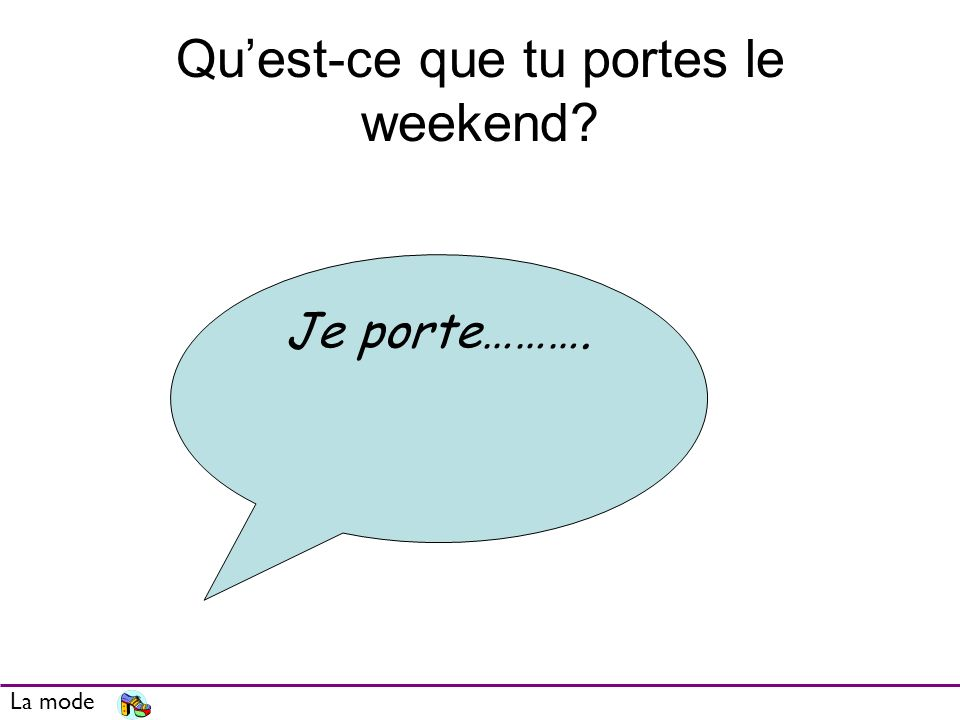 Quest-ce que tu portes le weekend? La mode Je porte……….