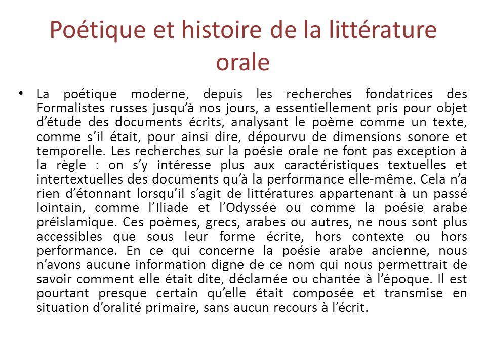 Poétique et histoire de la littérature orale La poétique moderne, depuis les recherches fondatrices des Formalistes russes jusquà nos jours, a essenti