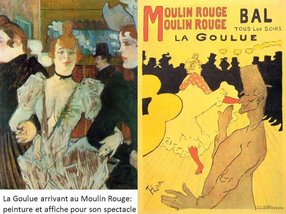 La Goulue arrivant au Moulin Rouge: peinture et affiche pour son spectacle