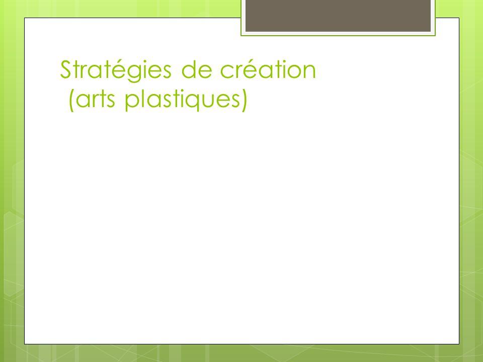 Stratégies de création (arts plastiques)