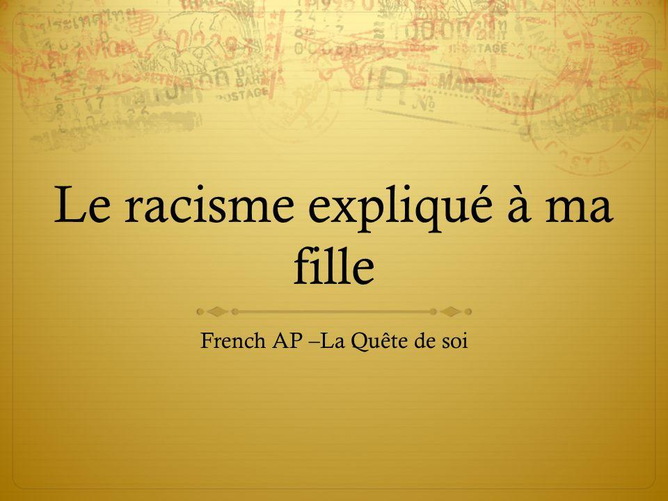 Le racisme expliqué à ma fille French AP –La Quête de soi