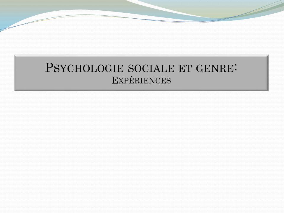 P SYCHOLOGIE SOCIALE ET GENRE : E XPÉRIENCES