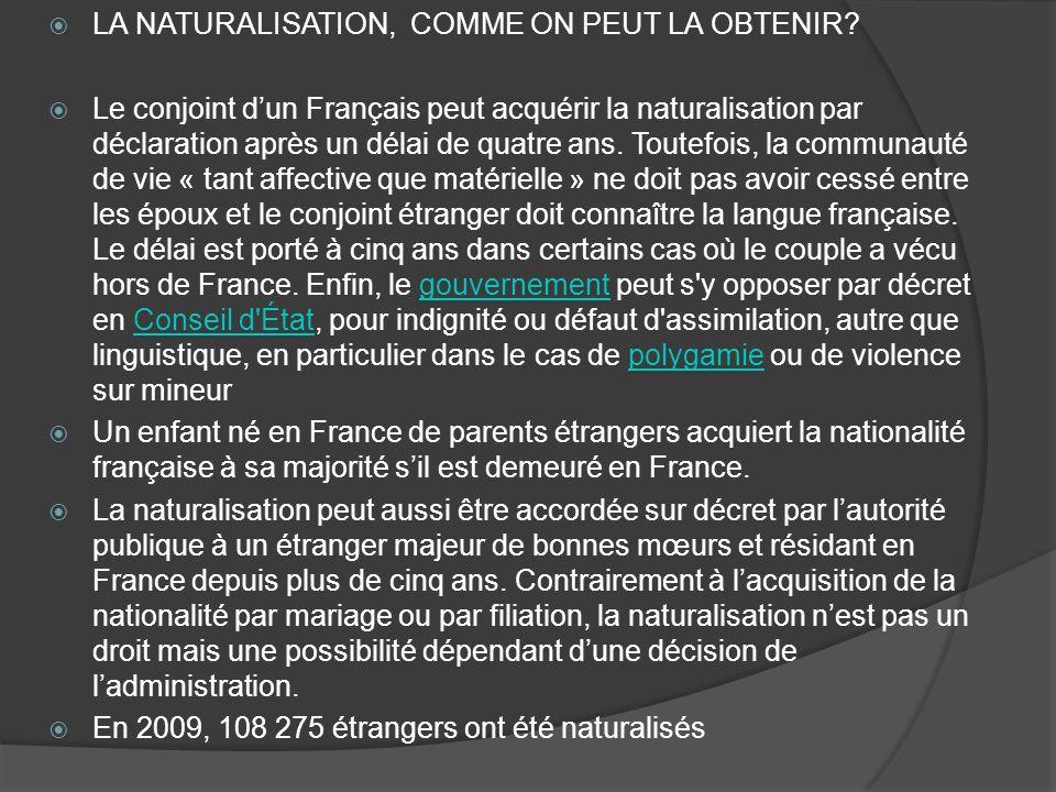 LA NATURALISATION, COMME ON PEUT LA OBTENIR.