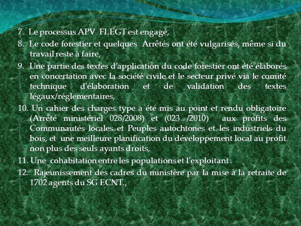 7. Le processus APV FLEGT est engagé, 8.