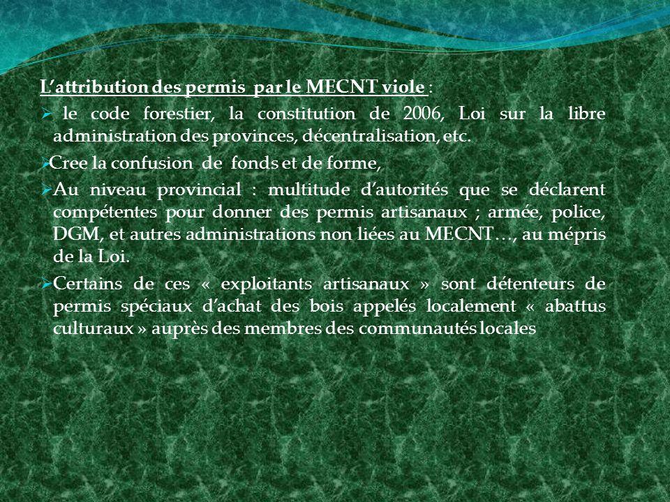 Lattribution des permis par le MECNT viole : le code forestier, la constitution de 2006, Loi sur la libre administration des provinces, décentralisation, etc.