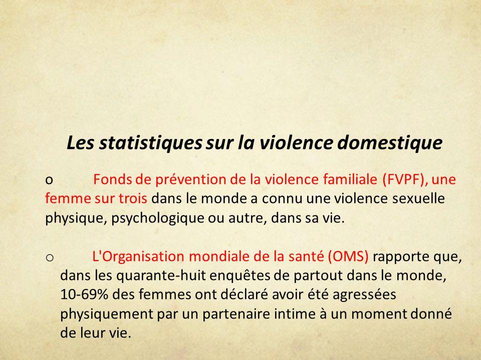 Les statistiques sur la violence domestique oFonds de prévention de la violence familiale (FVPF), une femme sur trois dans le monde a connu une violen