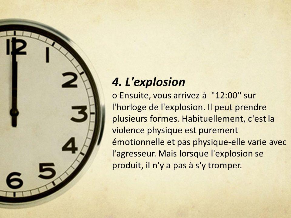 4. L'explosion o Ensuite, vous arrivez à
