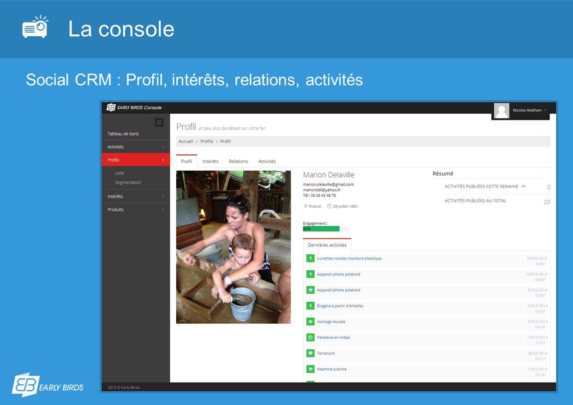 La console Social CRM : Profil, intérêts, relations, activités
