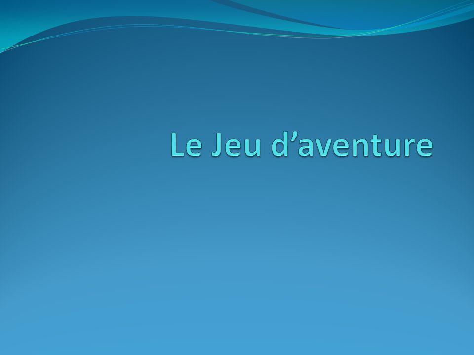 Sommaire 1.Introduction : le jeu daventure 2. Les jeux daventure textuels a.