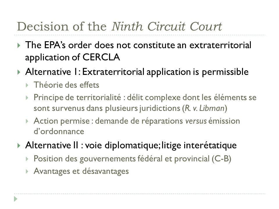 Decision of the Ninth Circuit Court The EPAs order does not constitute an extraterritorial application of CERCLA Alternative 1: Extraterritorial appli