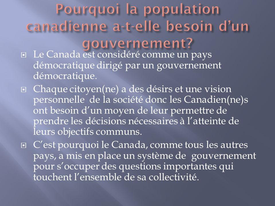 Le Canada est considéré comme un pays démocratique dirigé par un gouvernement démocratique.