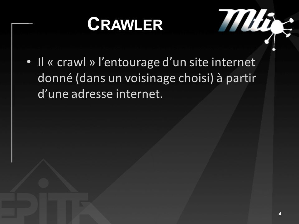 C RAWLER Il « crawl » lentourage dun site internet donné (dans un voisinage choisi) à partir dune adresse internet. 4